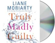 Truly Madly Guilty Cover Image