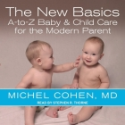 The New Basics: A-To-Z Baby & Child Care for the Modern Parent Cover Image