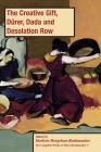 The Creative Gift, Dürer, Dada and Desolation Row, PB (vol3) Cover Image