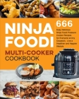 Ninja Foodi Multi-Cooker Cookbook: 666 Easy Delicious Ninja Foodi Pressure Cooker Recipes for Everyone at Any Occasion, Live a Healthier and Happier l Cover Image