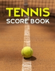 Tennis Score Book: Game Record Keeper for Singles or Doubles Play Tennis Ball on Clay Court Cover Image