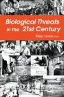 Biological Threats in the 21st Century: The Politics, People, Science and Historical Roots Cover Image
