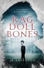 Rag Doll Bones: A Northern Michigan Asylum Novel Cover Image