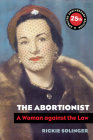 The Abortionist: A Woman against the Law Cover Image