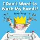 I Don't Want to Wash My Hands! Cover Image
