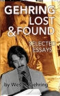 Gehring Lost & Found: Selected Essays (hardback) Cover Image