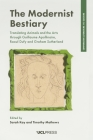 The Modernist Bestiary: Translating Animals and the Arts with Guillaume Apollinaire, Raoul Dufy and Graham Sutherland (Comparative Literature and Culture) Cover Image