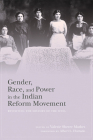 Gender, Race, and Power in the Indian Reform Movement: Revisiting the History of the Wnia Cover Image
