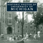 Historic Photos of University of Michigan Cover Image