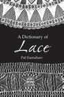 A Dictionary of Lace (Dover Fashion and Costumes) Cover Image