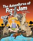 The Adventures of FIG-JAM: a Little Girl from the Outback Cover Image