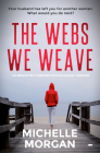 The Webs We Weave: An Absolutely Gripping Psychological Thriller Cover Image
