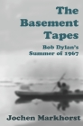 The Basement Tapes: Bob Dylan's Summer of 1967 Cover Image