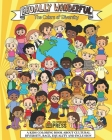 Equally Wonderful - The Colors of Diversity: Anti Racism Coloring Book - Encourages the Celebration of Diversity, Cultural Awareness, Self Acceptance, Cover Image