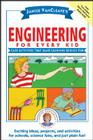 Janice Vancleave's Engineering for Every Kid: Easy Activities That Make Learning Science Fun (Science for Every Kid #119) Cover Image