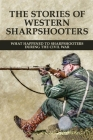 The Stories Of Western Sharpshooters: What Happened To Sharpshooters During The Civil War: Battle Of Atlanta Cover Image