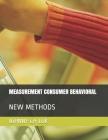 Measurement Consumer Behavioral: New Methods Cover Image
