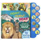 Hoot! Meow! Roar!: Let's Listen to Animals Around the World! Cover Image