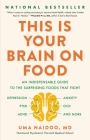 This Is Your Brain on Food: An Indispensable Guide to the Surprising Foods that Fight Depression, Anxiety, PTSD, OCD, ADHD, and More Cover Image