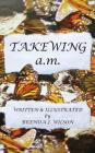 Takewing a.m. Cover Image
