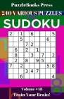 PuzzleBooks Press Sudoku 240 Various Puzzles Volume 48: Train Your Brain! Cover Image