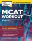 MCAT Workout, 2nd Edition: 725+ Practice Questions & Passages for MCAT Scoring Success (Graduate School Test Preparation) Cover Image