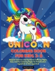 Unicorn Coloring Book for Kids 3-8: Magical Unicorns, Stars and Rainbows, Lots of Fun in these Coloring Pages for Preschoolers, Kindergarden Aged Kids Cover Image