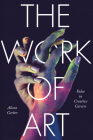 The Work of Art: Value in Creative Careers (Culture and Economic Life) Cover Image