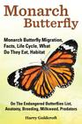 Monarch Butterfly, Monarch Butterfly Migration, Facts, Life Cycle, What Do They Eat, Habitat, Anatomy, Breeding, Milkweed, Predators Cover Image
