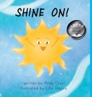 Shine On!: A Children's Book about Empathy, Gratitude, and Kindness Cover Image