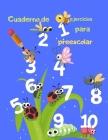 Cuaderno de ejercicios para preescolar: Kindergarten y niños Cuaderno de ejercicios de números de rastreo para preescolar Kindergarten Libro de prácti Cover Image