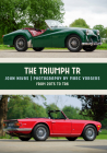 The Triumph TR: From 20TS to TR6 Cover Image