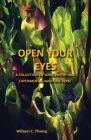 Open Your Eyes - A Collection of Songs, Poetry and Experimental Haiku-like Verse Cover Image