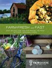 Farm-Fresh and Fast: Easy Recipes and Tips for Making the Most of Fresh, Seasonal Foods Cover Image