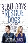 Rebel Boys and Rescue Dogs, or Things That Kiss with Teeth Cover Image