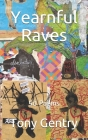 Yearnful Raves: 50 Poems Cover Image