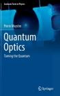 Quantum Optics: Taming the Quantum (Graduate Texts in Physics) Cover Image
