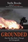Grounded: How One Man Made it Through the Unimaginable Cover Image