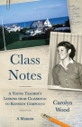 Class Notes: A Young Teacher's Lessons from Classroom to Kennedy Compound Cover Image