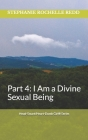 Head-Smart/Heart-Dumb Girl(R) Series: Part 4: I Am A Divine Sexual Being Cover Image
