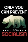 only you Can Prevent Maga Socialism: Keep America Great Notebooks Socialism Bear Blush Notes 6x9 100 noBleed Cover Image