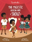 Princess Nana Afia: The Majestic African Hair Show Cover Image