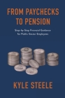 From Paychecks to Pension: Step-by-Step Financial Guidance for Public-Sector Employees Cover Image
