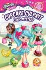 Shoppies Cupcake Culprit: Comic Mystery (Shopkins: Shoppies) Cover Image