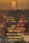 The Prince Niccolo Machiavelli: 2021 Version Cover Image