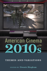 American Cinema of the 2010s: Themes and Variations (Screen Decades: American Culture/American Cinema) Cover Image