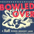 Bowled Over: A Roll Down Memory Lane Cover Image