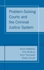 Problem-Solving Courts and the Criminal Justice System Cover Image