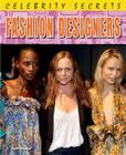 Fashion Designers (Celebrity Secrets) Cover Image