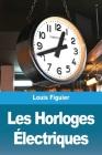 Les Horloges Électriques Cover Image